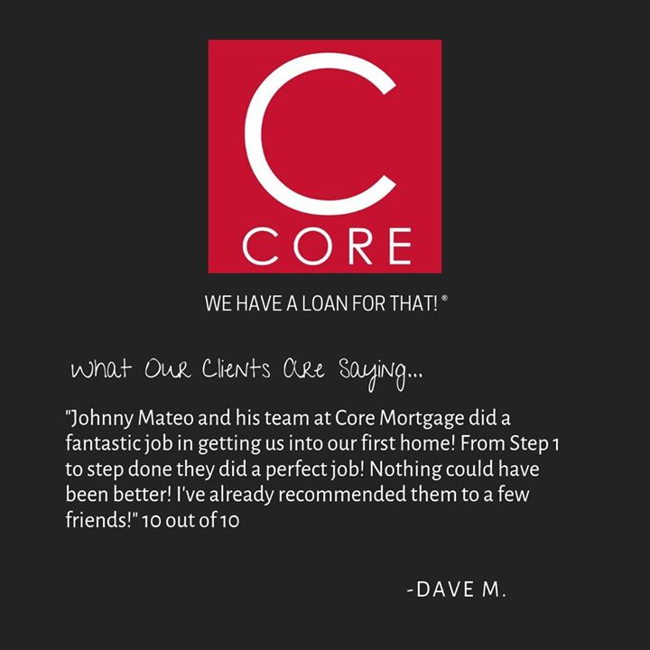 Check out what our clients are saying about Core Mortgage Services! #wehavealoanforthat!
