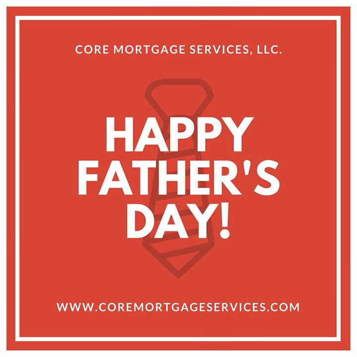 The Core Team would like to wish you Happy Father's Day! #wehavealoanforthat #corejmateo